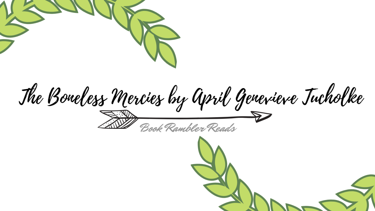 The Boneless Mercies by April Genevieve Tucholke | Book Review