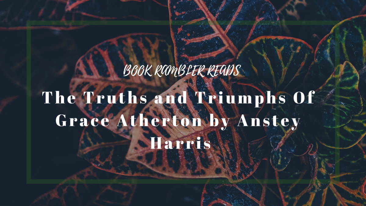 Why should you read The Truths and Triumphs of Grace Atherton |Spoiler-ishReview