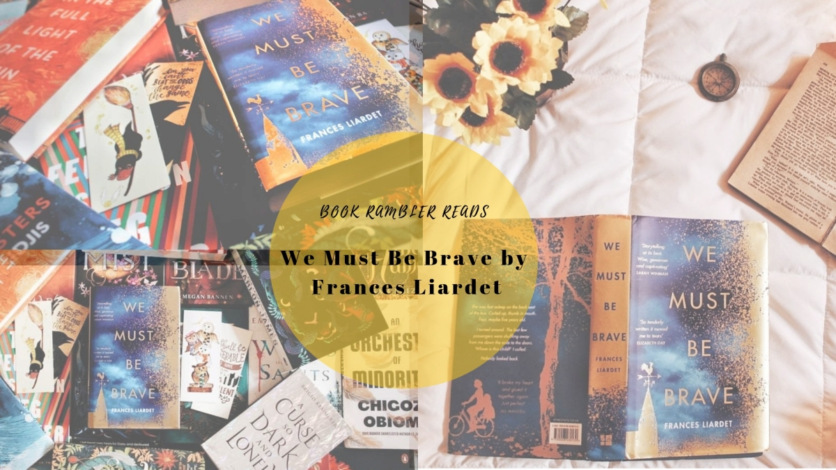 A beautiful story cocooned within an equally beautiful cover| ARC Review of We Must BeBrave