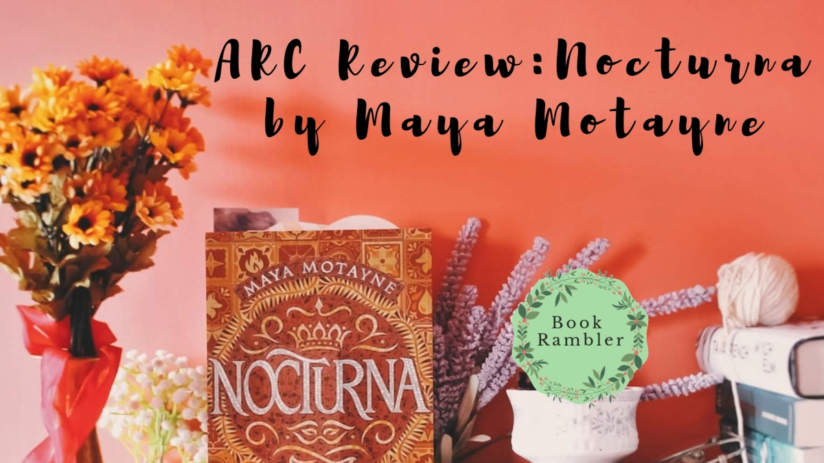 A story about a face-changing thief and risk-taking prince | ARC Review: Nocturna by Maya Motayne
