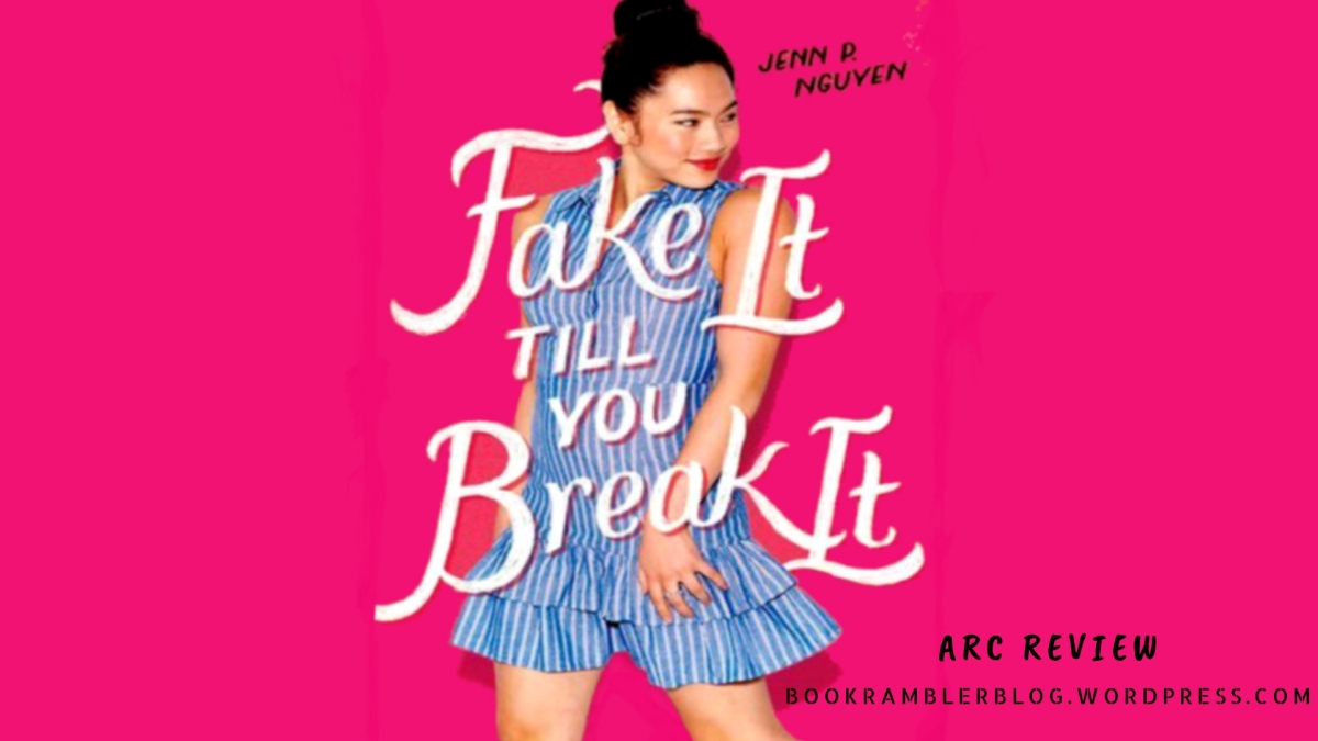 Looking for a swoon-worthy summer romance? | ARC Review: Fake It Till You Break It by Jenn P. Nguyen