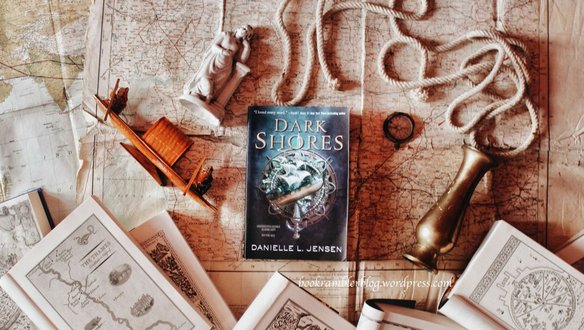 A journey into the wonderful yet terrifying world of the unknown | ARC Review: Dark Shores by Danielle L.Jensen