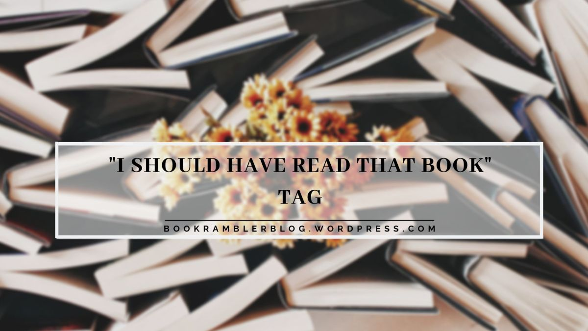 "Some of my Bookish Confessions: ""I Should Have Read That"" Book Tag"