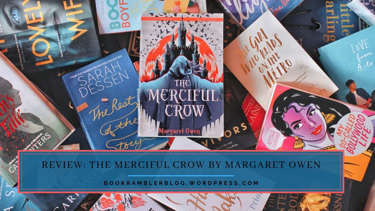 Not all crows are bad, just read Margaret Owen's The Merciful Crow | BookReview