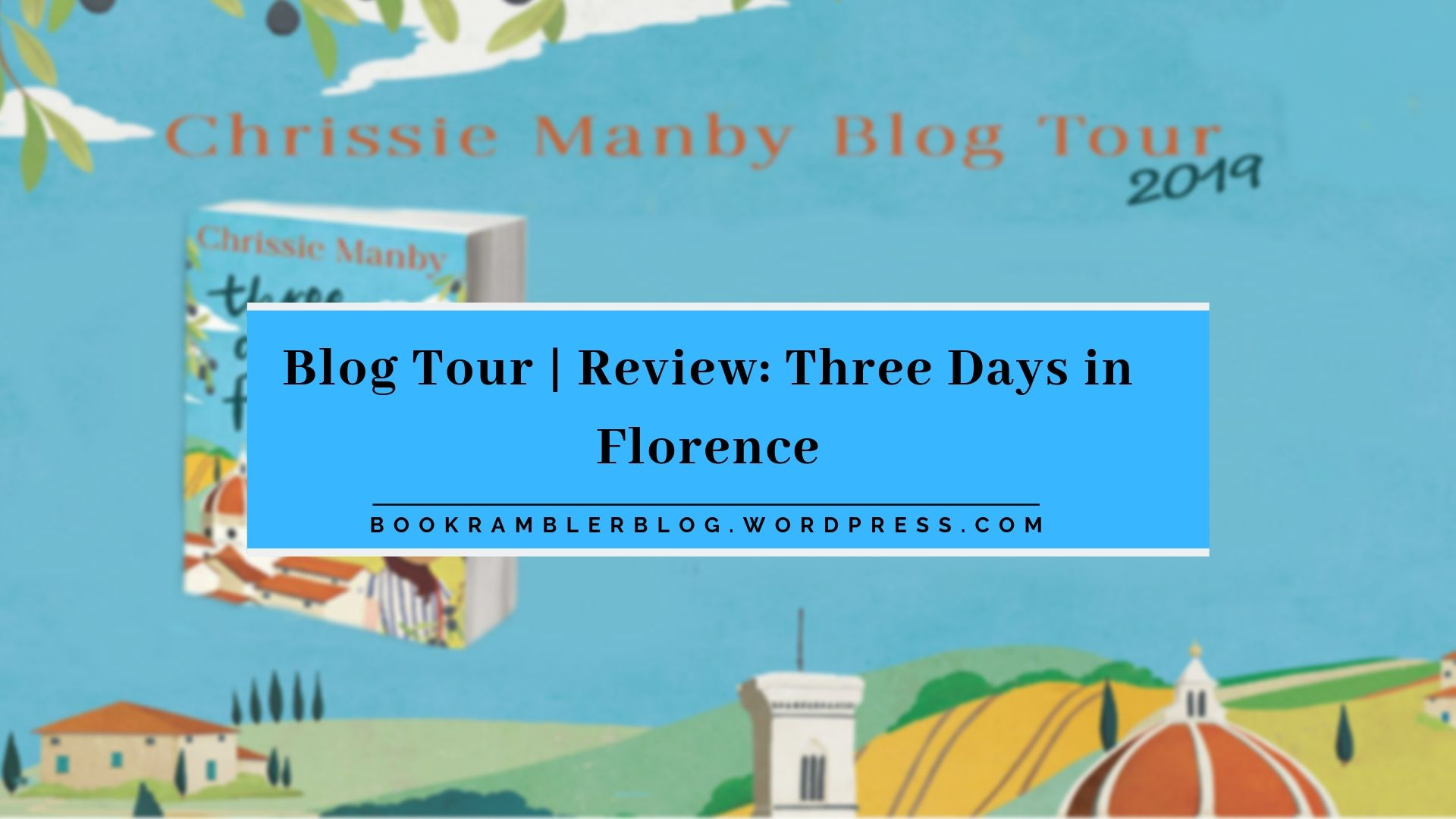 Blog Tour: Three Days in Florence, written by Chrissie Manby | Review