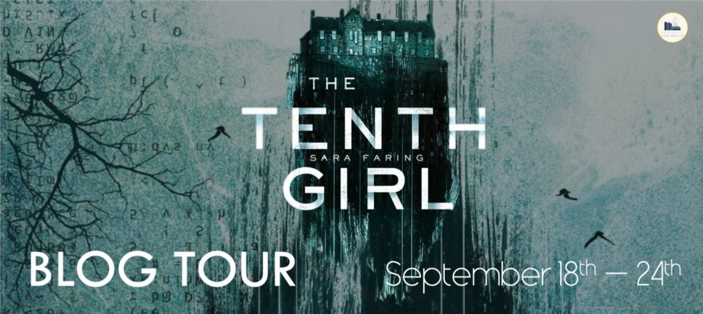 Blog Tour: The Tenth Girl, written by Sara Faring | ARC Review & Giveaway