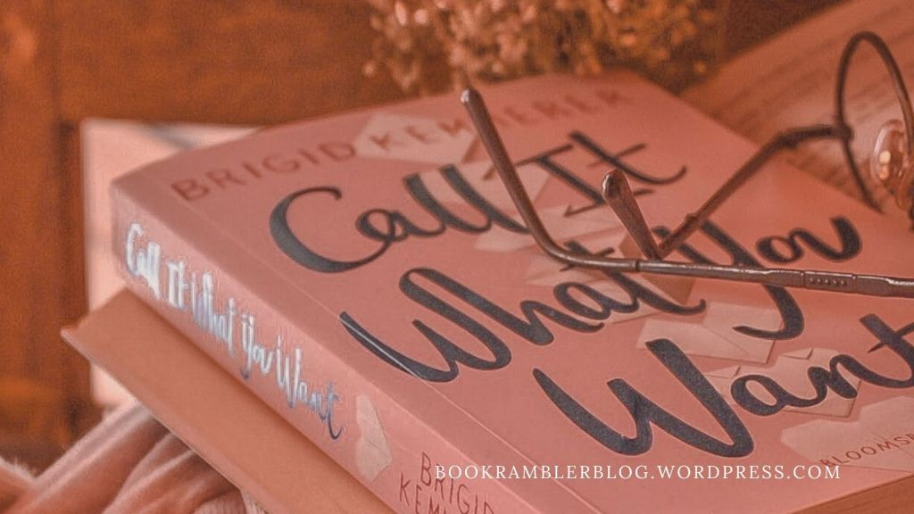 Wait, is this another review?! *gasps* | Book Review: Call It What You Want by Brigid Kemmerer​