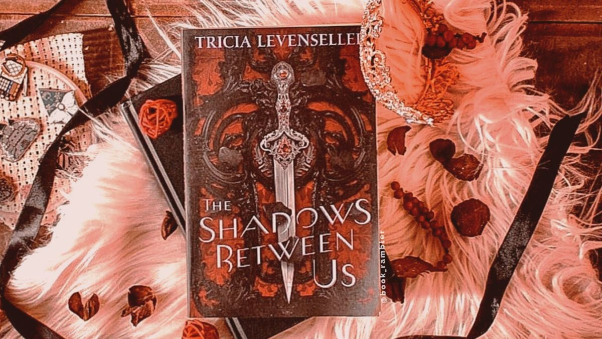 a Slytherin romance recommendation | ARC Review: The Shadows Between Us, written by Tricia Levenseller