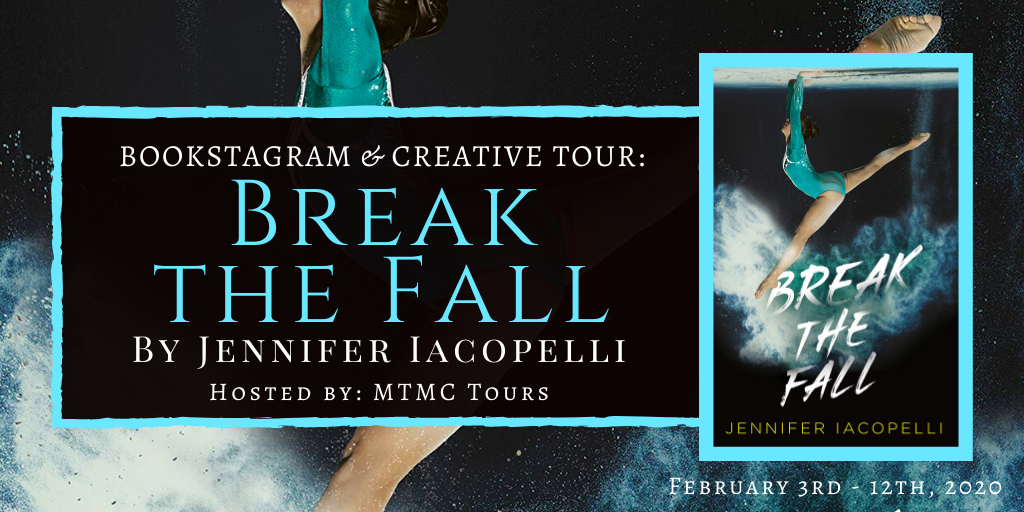 Bookstagram & Creative Blog Tour: Break The Fall, written by Jennifer Iacopelli (Review + INT'L GIVEAWAY)