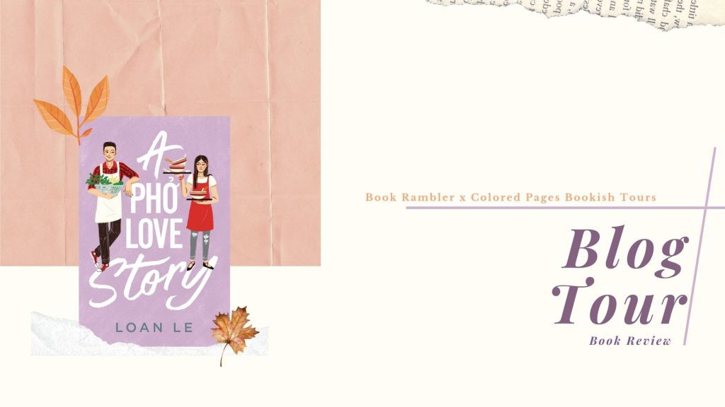 BLOG TOUR | Book Review: A Pho Love Story, written by Loan Le