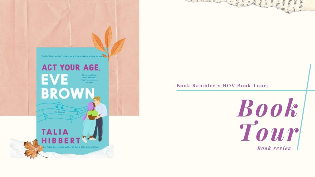 BOOK TOUR | Book Review: Act Your Age, Eve Brown by Talia Hibbert