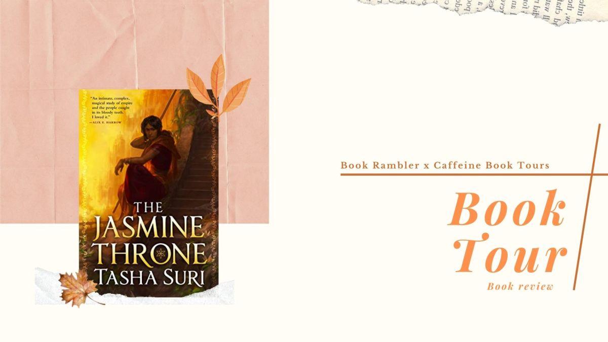 BOOK TOUR   Book Review: The Jasmine Throne by TashaSuri